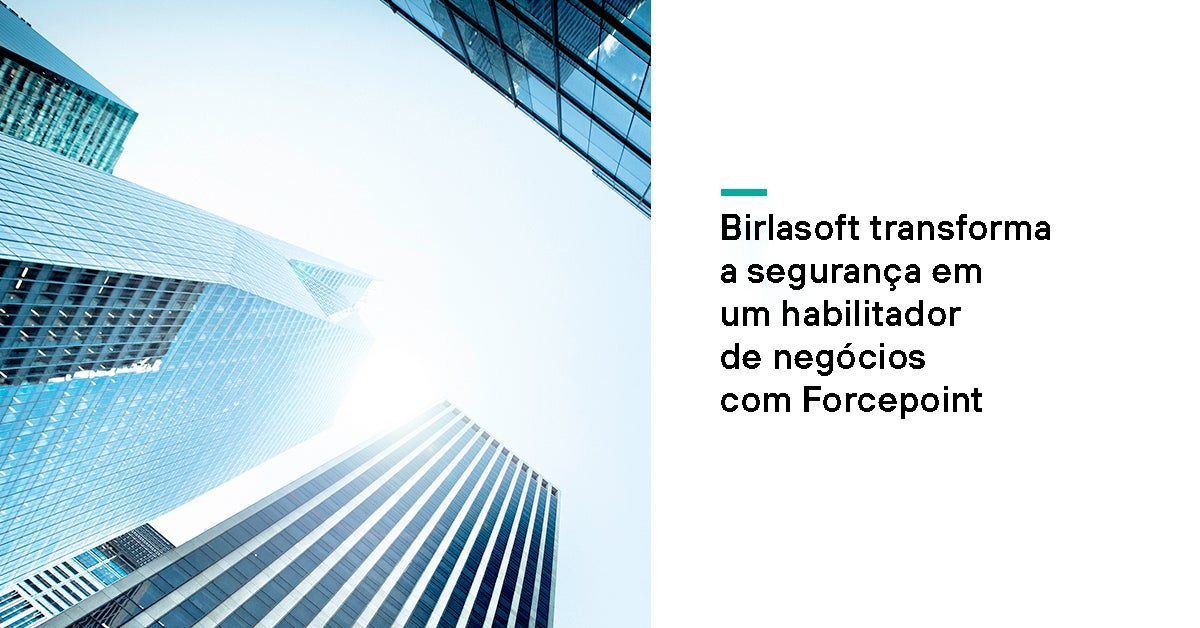 Birlasoft Transforms Security into a Business Enabler | Forcepoint