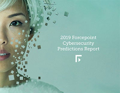 Forcepoint Cybersecurity Predictions Report