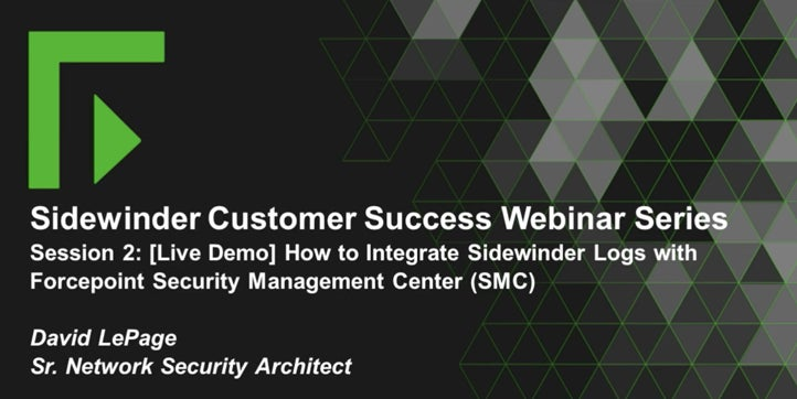 Integrating Sidewinder Logs with Forcepoint Security Management Center