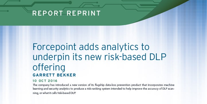 Forcepoint adds analytics to underpin its new risk-based DLP offering (451 Research)