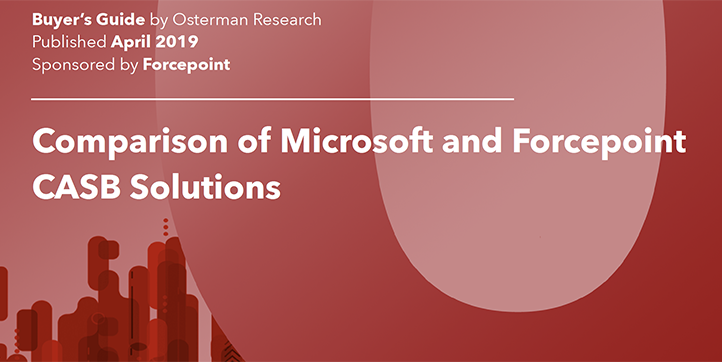 Osterman Buyers Guide - Comparison of Microsoft and Forcepoint CASB Solutions