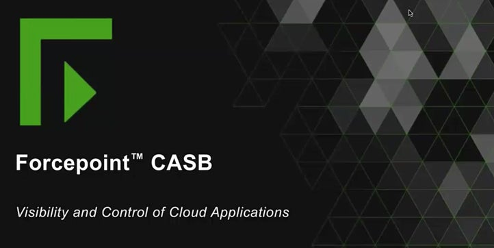 Safely Embracing the Cloud - Forcepoint CASB Overview