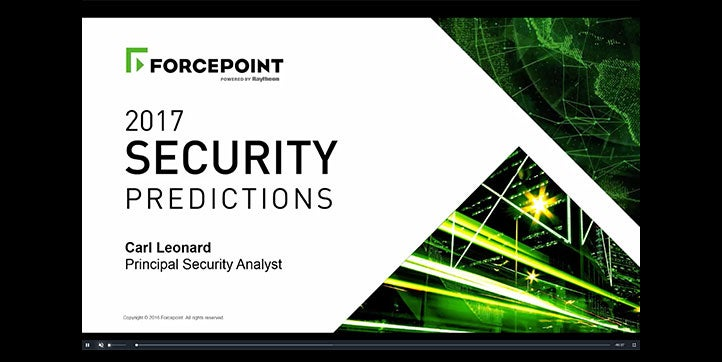 The Forcepoint 2017 Security Predictions Webcast EMEA