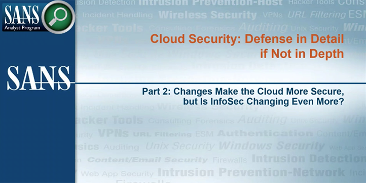 Cloud Security: Defense in Detail if Not in Depth Webcast