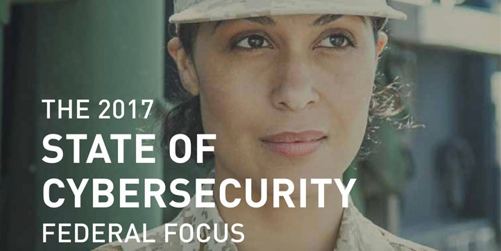 2017 State of Cybersecurity Report - Federal Focus