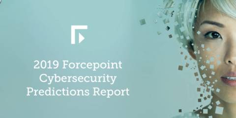 2019 Forcepoint Cybersecurity Predictions Webcast