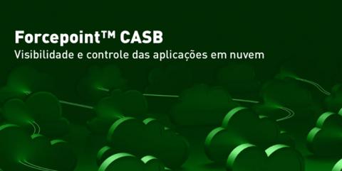 Forcepoint CASB: Visibilidade e controle das aplicações em nuvem
