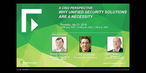 Exclusive Webcast - A CISO Perspective: Why Unified Security Solutions are a Necessity