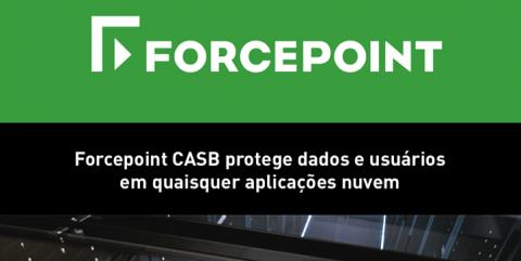 Forcepoint CASB protege dados e usuários  em quaisquer aplicações nuvem