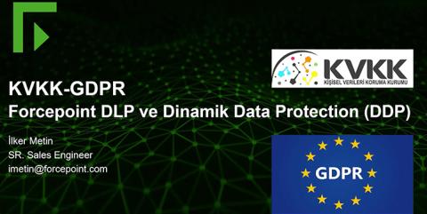KVKK Uyumluluğu için En Etkili Koruma: Forcepoint DLP ve Forcepoint'in Yeni Çözümü Dinamik Veri Koruma (DDP)