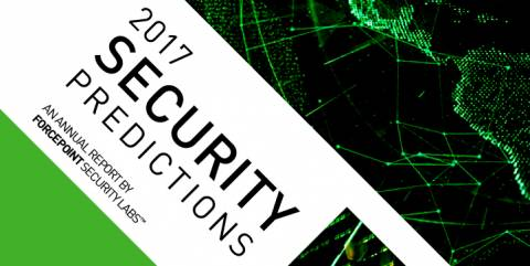 The 2017 Forcepoint Security Predictions Report