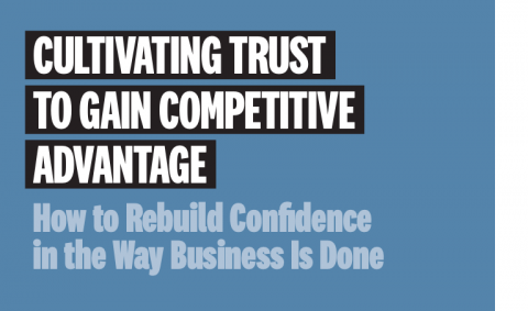 Cultivating Trust to Gain Competitive Advantage