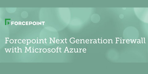 Forcepoint Next Generation Firewall with Microsoft Azure