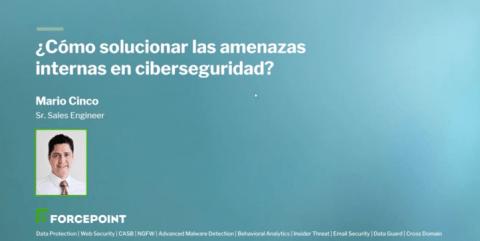 ¿Cómo solucionar las amenazas internas en ciberseguridad?