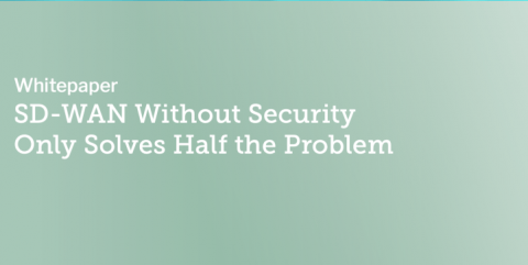 SD-WAN without security only solves half the problem whitepaper