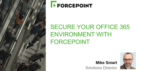 Secure Your Office 365 Environment With Forcepoint