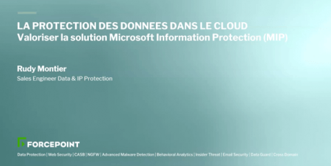 Microsoft et Forcepoint - voir et contrôler vos données dans le Cloud