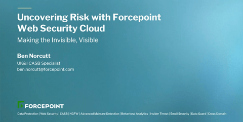 Uncovering Risk with Forcepoint Web Security Cloud