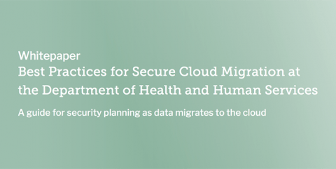 Best Practices for Secure Cloud Migration at the Department of Health and Human Services