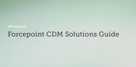 Forcepoint CDM Solutions Guide